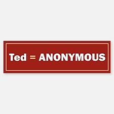 Ted Is Anon Bumper Bumper Bumper Sticker