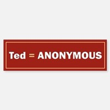 Ted Is Anon Bumper Car Car Sticker