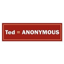 Ted Is Anon Bumper Car Sticker