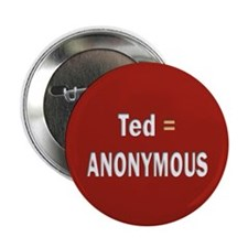"""Ted Is Anon 2.25"""" Button"""