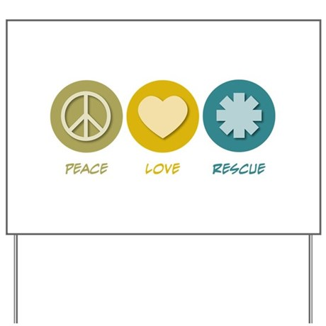Peace Love Rescue Yard Sign