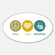 Peace Love Reporting Oval Decal