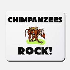 Chimpanzees Rock! Mousepad