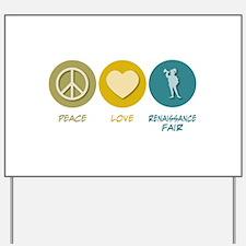 Peace Love Renaissance Fair Yard Sign