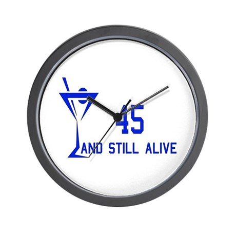 45 And Still Alive Wall Clock
