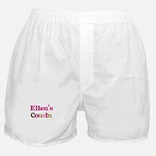 Ellen's Cousin Boxer Shorts