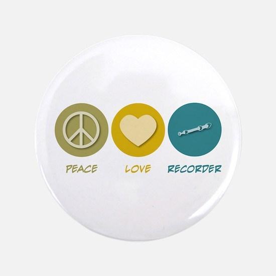 """Peace Love Recorder 3.5"""" Button"""