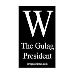 W: The Gulag President bumper sticker