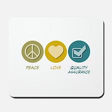 Peace Love Quality Assurance Mousepad