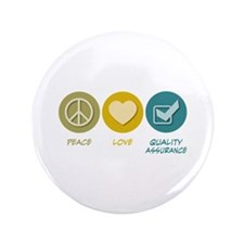 "Peace Love Quality Assurance 3.5"" Button"