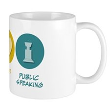 Peace Love Public Speaking Mug