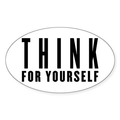 Think For Yourself Oval Sticker