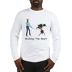 Walking the Beet! Long Sleeve T-Shirt