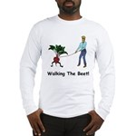 Walking the Beet! Long Sleeve T-Shirt