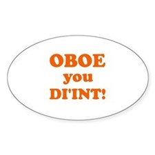 OBOE you DI'INT! Oval Decal