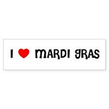 I LOVE MARDI GRAS Bumper Bumper Sticker