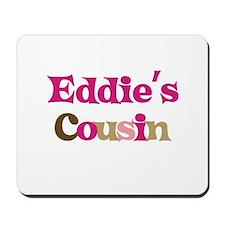 Eddie's Cousin Mousepad
