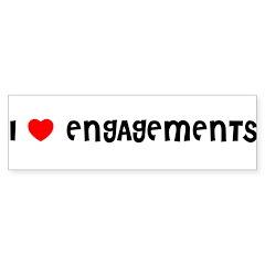 I LOVE ENGAGEMENTS Bumper Bumper Sticker