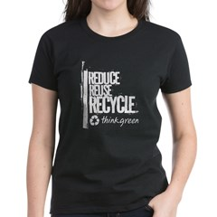 Reduce Reuse Recycle. Think G Women's Dark T-Shirt