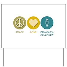 Peace Love Pre-School Education Yard Sign