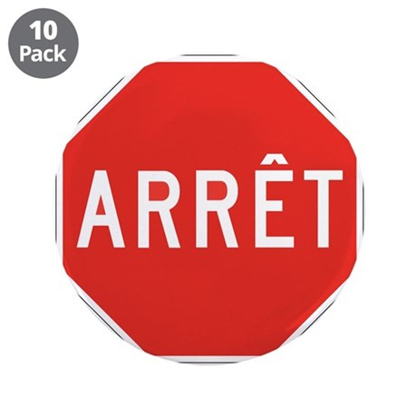 """Stop, Quebec (CA) 3.5"""" Button (10 pack)"""