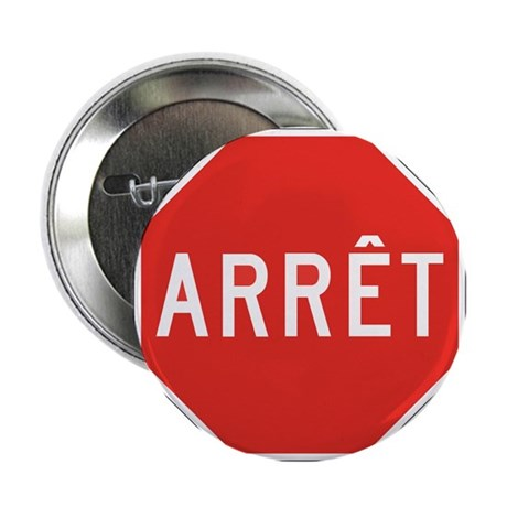 """Stop, Quebec (CA) 2.25"""" Button (10 pack)"""