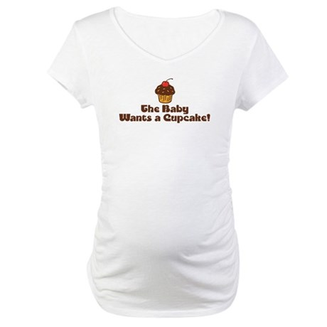 The Baby Wants a Cupcake Maternity T-Shirt