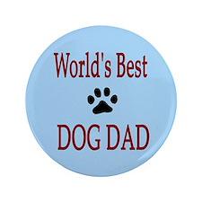 """World's Best Dog Dad 3.5"""" Button"""