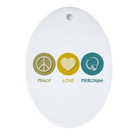 Peace Love Piercings Oval Ornament
