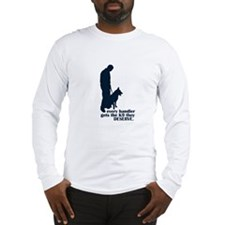 Every Handler.... Long Sleeve T-Shirt