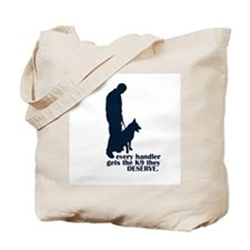 Every Handler.... Tote Bag