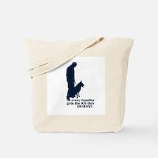 Every Handler.... Tote Bag