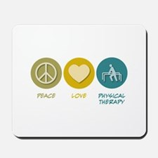 Peace Love Physical Therapy Mousepad