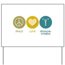 Peace Love Physical Fitness Education Yard Sign