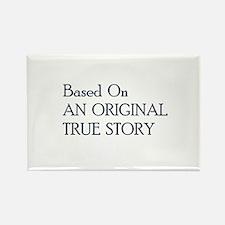 Original True Story 2 Rectangle Magnet