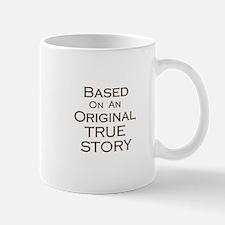 Original True Story Mug