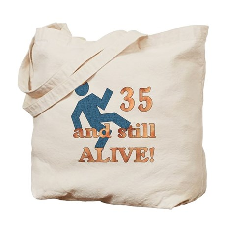 35 And Still Alive Tote Bag