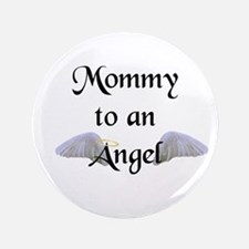 "Mommy To An Angel 3.5"" Button"