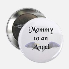 "Mommy To An Angel 2.25"" Button"