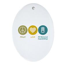 Peace Love Petroleum Engineering Oval Ornament