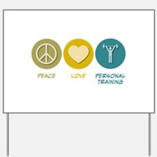 Peace Love Personal Training Yard Sign