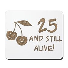 25 And Still Alive Mousepad