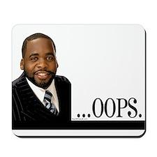 OOPS Kwame Kilpatrick Mousepad