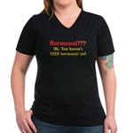 I'll Show You Hormonal! Women's V-Neck Dark T-Shir