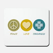 Peace Love Otorhinolaryngology Mousepad
