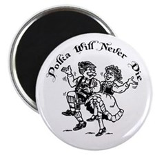 Polka Will Never Die Magnet