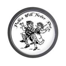Polka Will Never Die Wall Clock