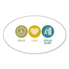Peace Love Office Work Oval Decal