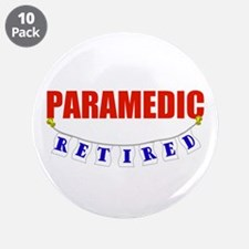 "Retired Paramedic 3.5"" Button (10 pack)"