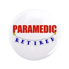 "Retired Paramedic 3.5"" Button"